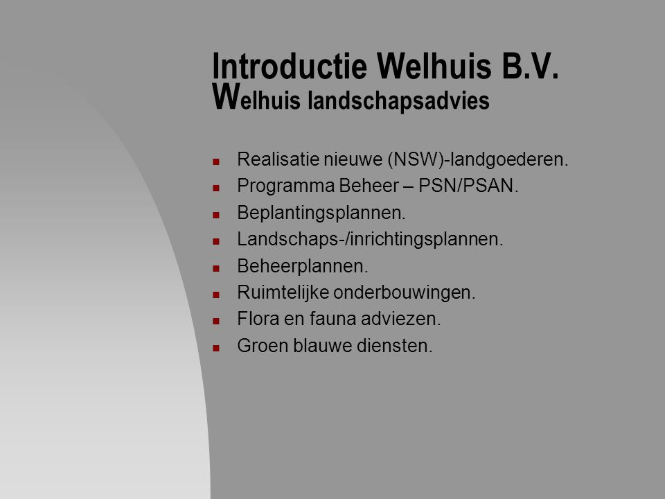 Introductie Welhuis B.V. Welhuis landschapsadvies
