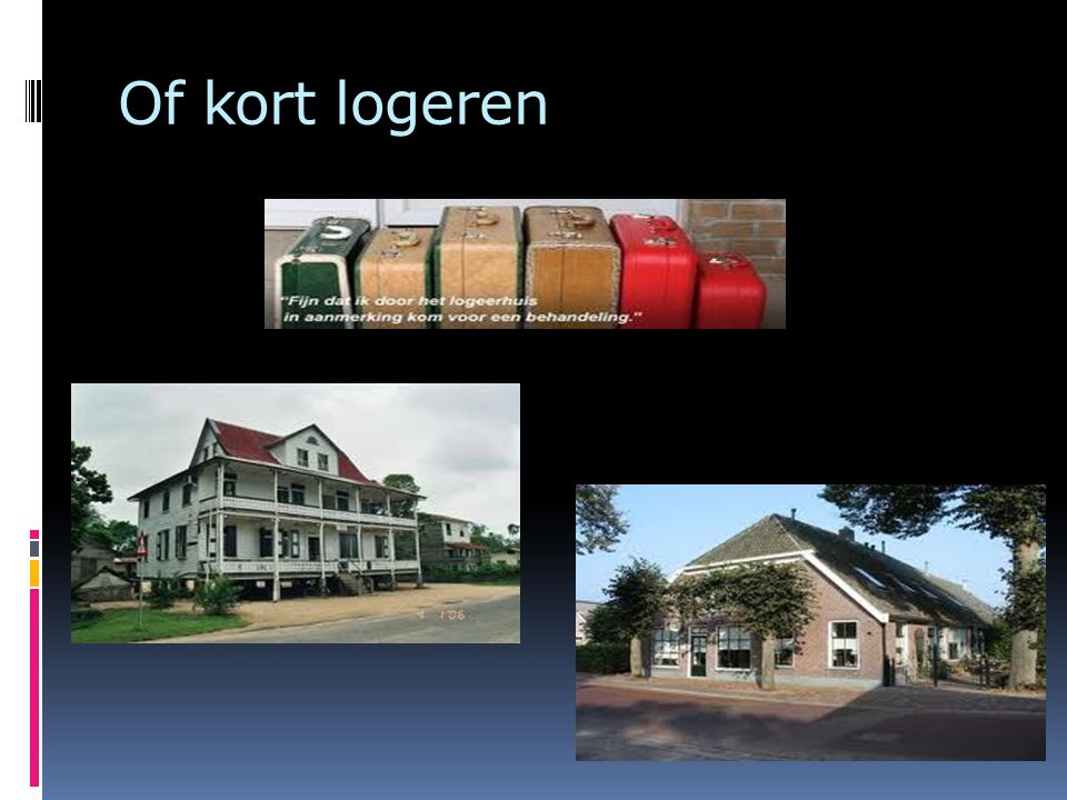 Of kort logeren