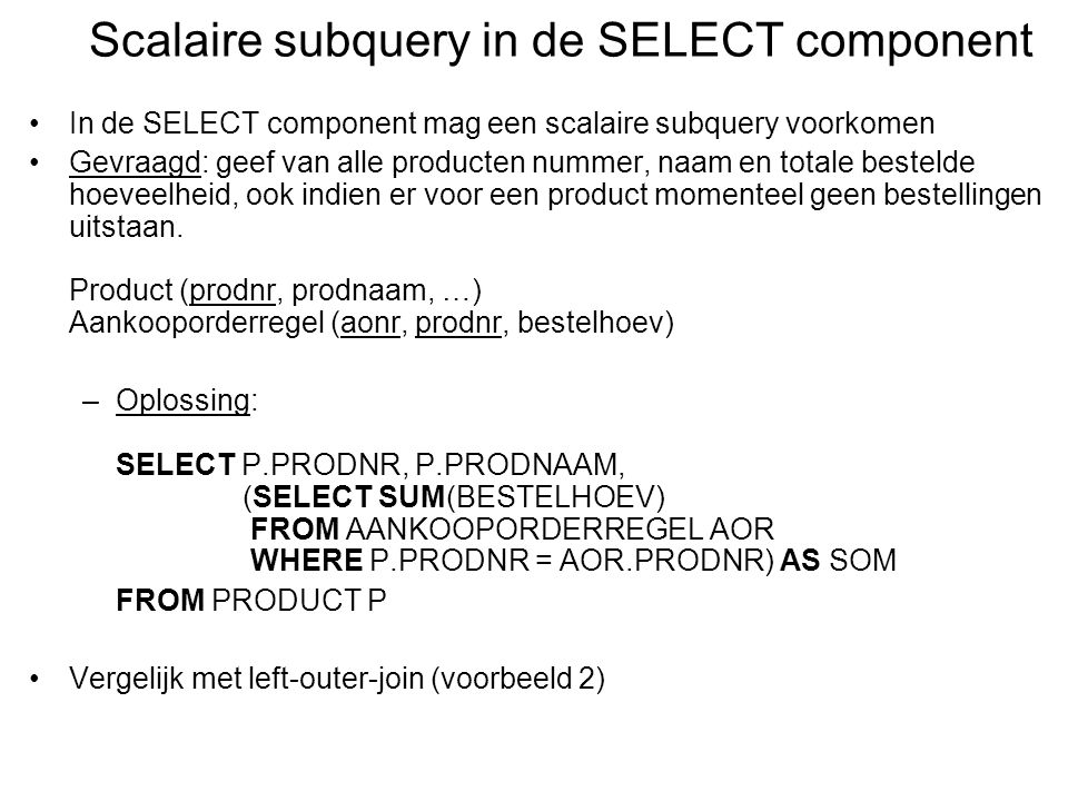 Scalaire subquery in de SELECT component