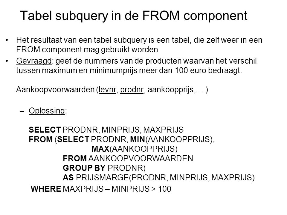 Tabel subquery in de FROM component