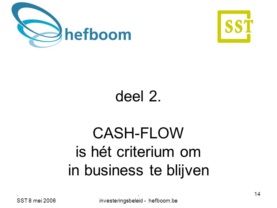 deel 2. CASH-FLOW is hét criterium om in business te blijven