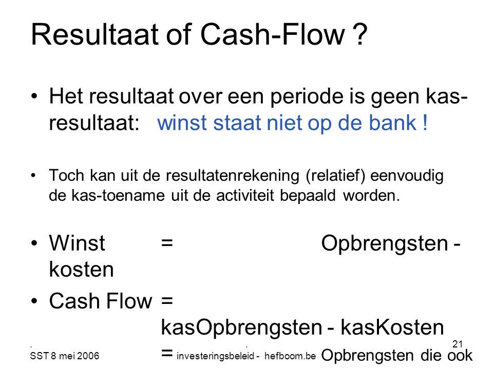 Resultaat of Cash-Flow