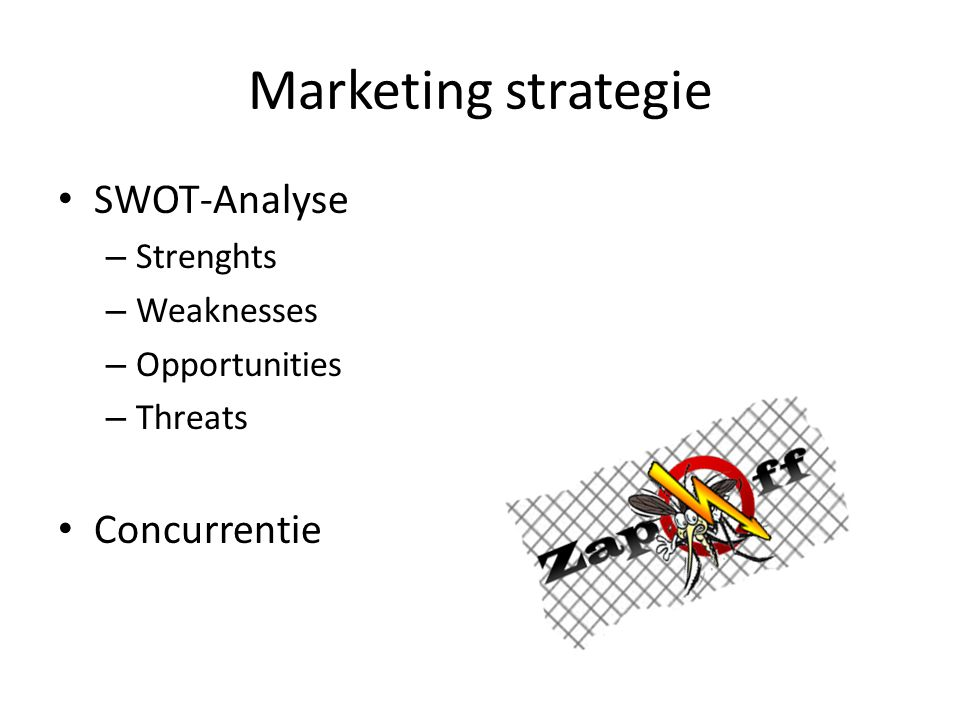 Marketing strategie SWOT-Analyse Concurrentie Strenghts Weaknesses