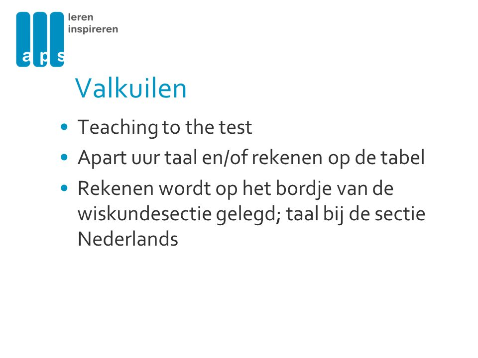 Valkuilen Teaching to the test