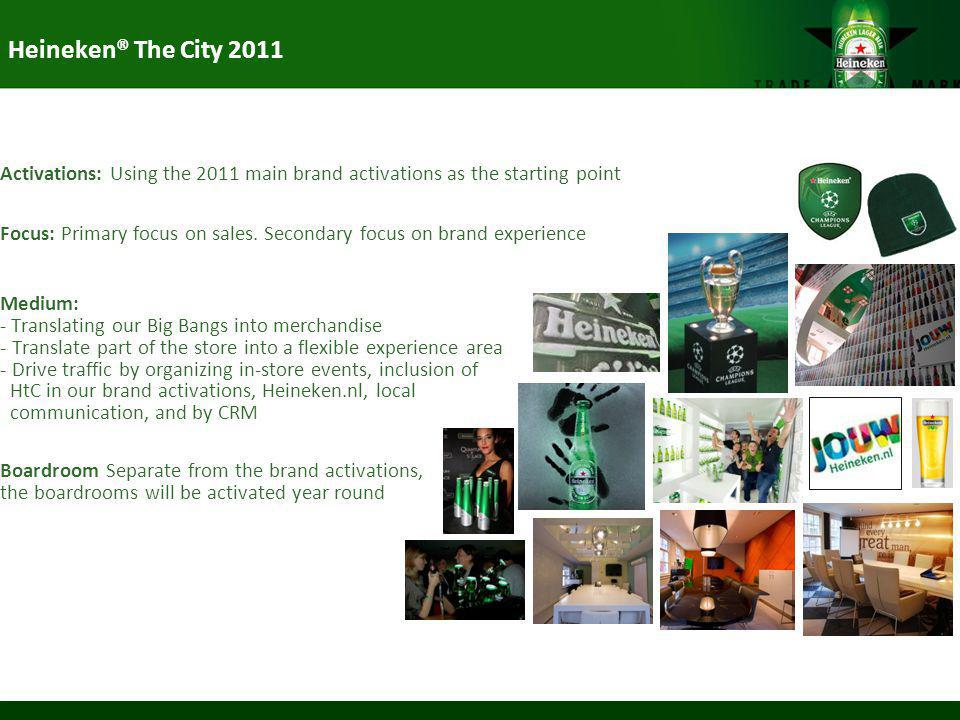 Heineken® The City 2011 Activations: Using the 2011 main brand activations as the starting point.