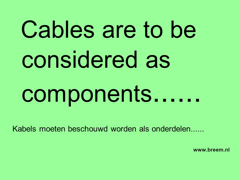 Cables are to be considered as components......
