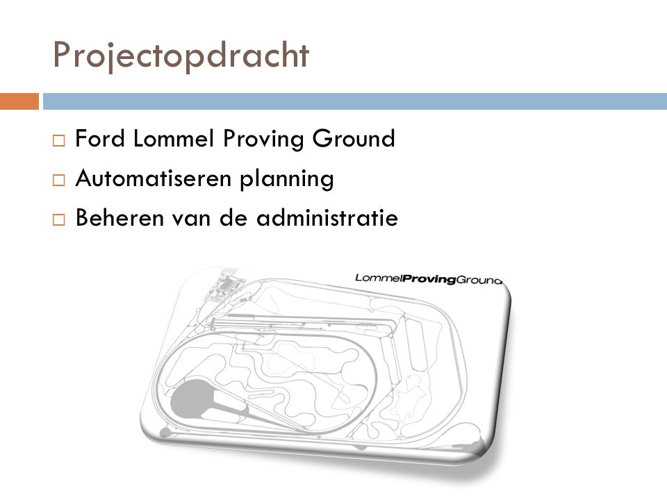 Projectopdracht Ford Lommel Proving Ground Automatiseren planning