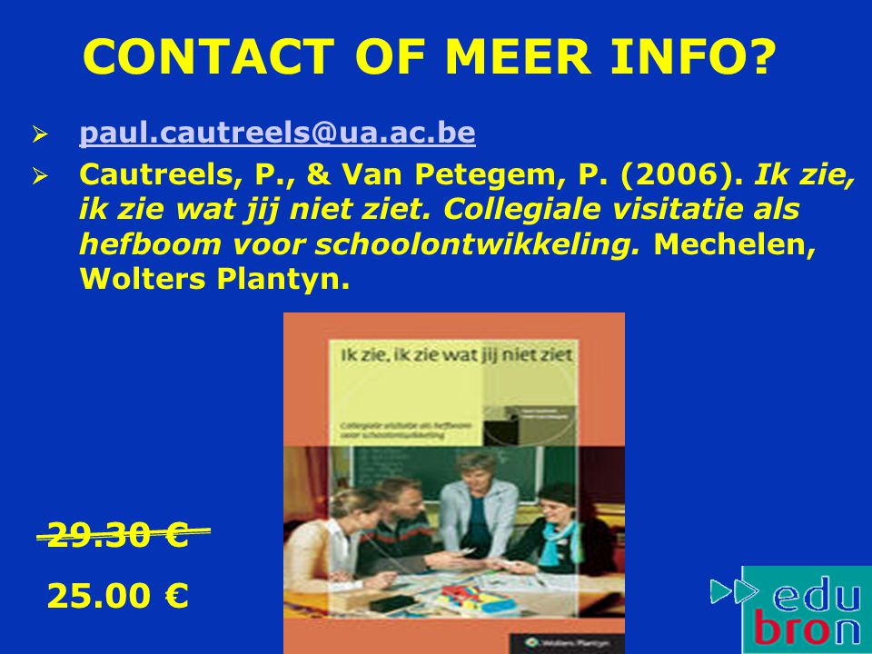 CONTACT OF MEER INFO 29.30 € 25.00 € paul.cautreels@ua.ac.be