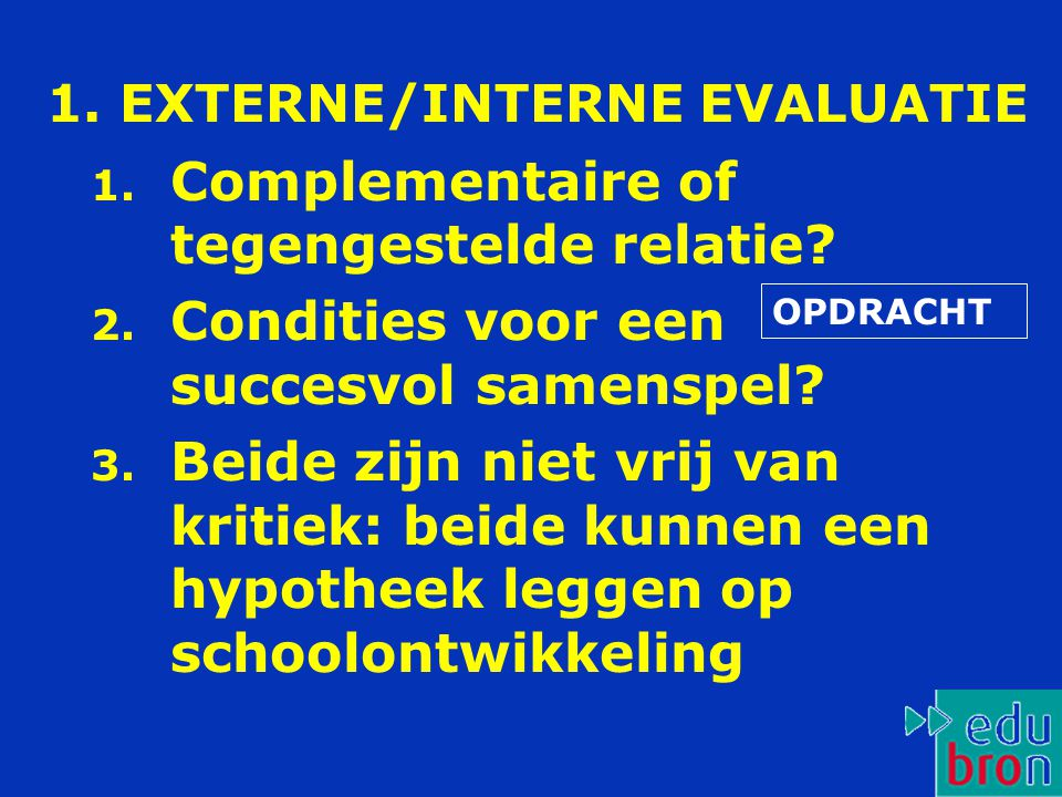 1. EXTERNE/INTERNE EVALUATIE