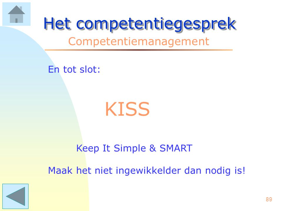 KISS Het competentiegesprek Competentiemanagement En tot slot: