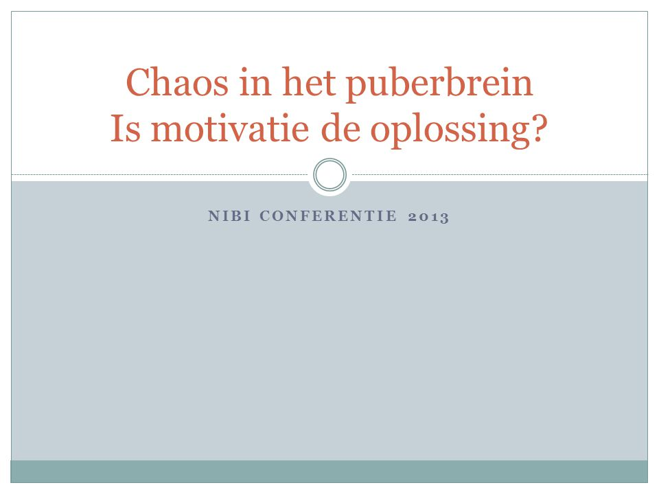 Chaos in het puberbrein Is motivatie de oplossing