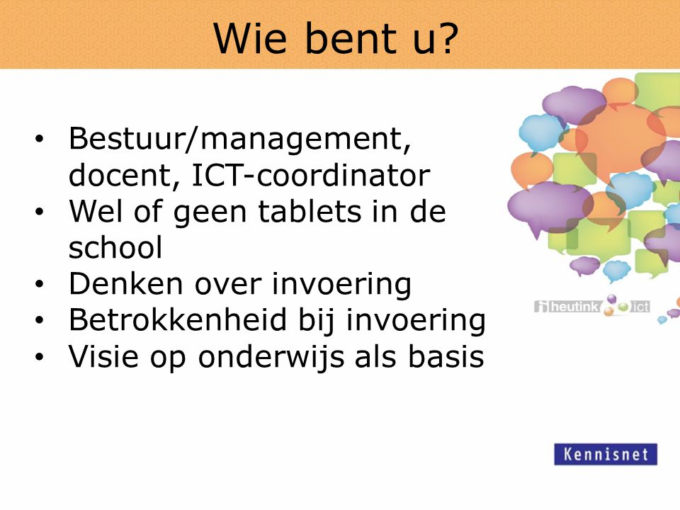 Wie bent u Bestuur/management, docent, ICT-coordinator
