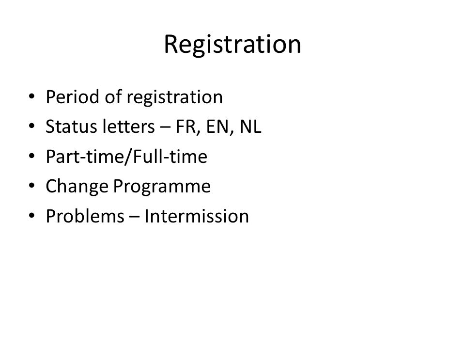 Registration Period of registration Status letters – FR, EN, NL