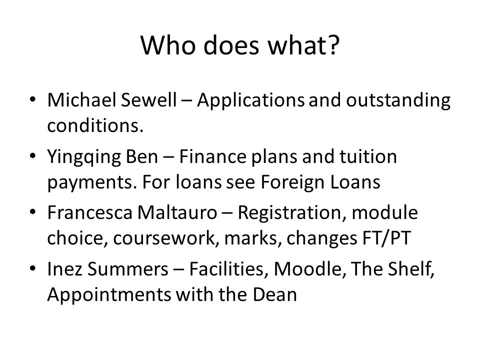Who does what Michael Sewell – Applications and outstanding conditions.