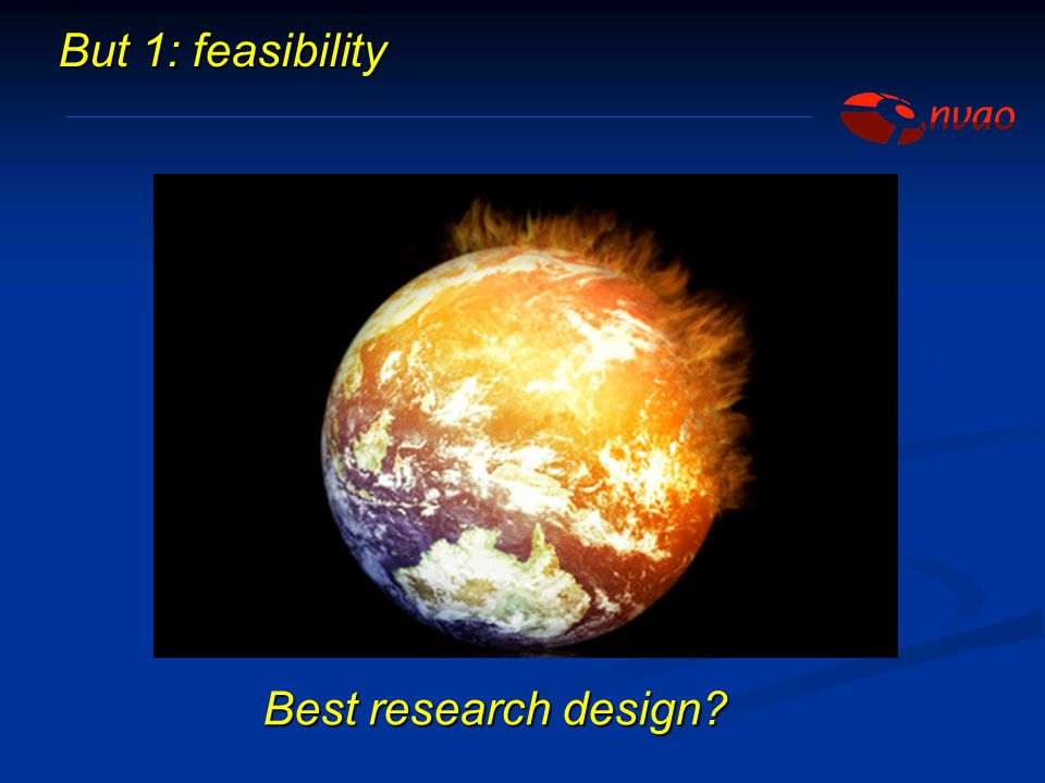But 1: feasibility Best research design