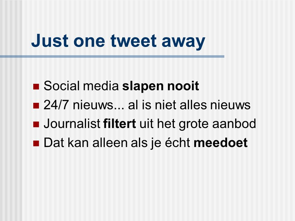 Just one tweet away Social media slapen nooit