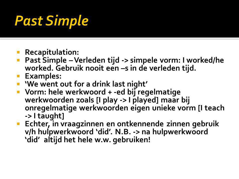 Past Simple Recapitulation: