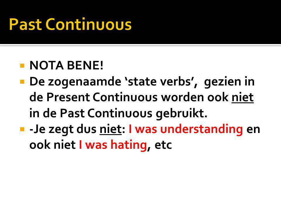 Past Continuous NOTA BENE!