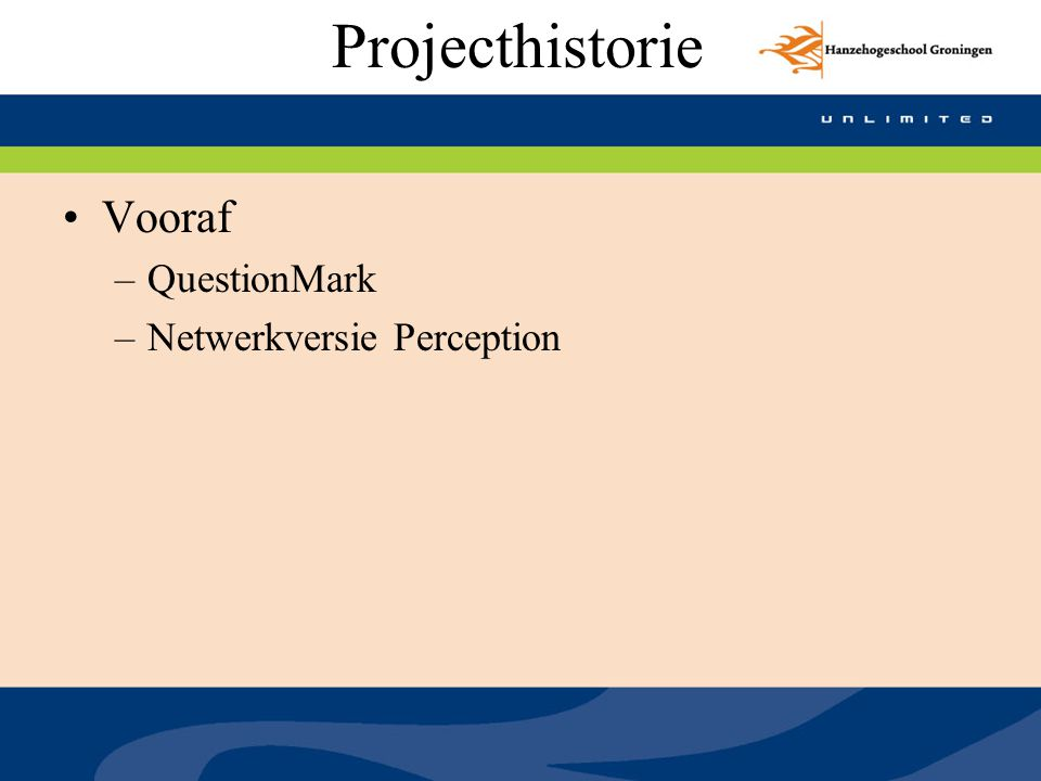 Projecthistorie Vooraf QuestionMark Netwerkversie Perception