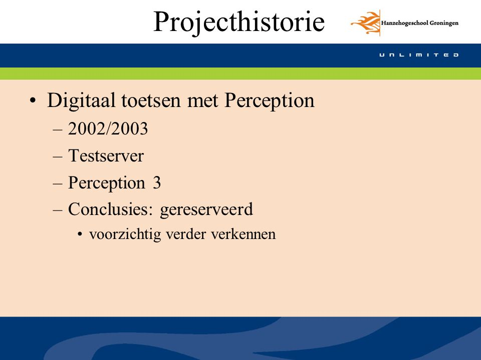 Projecthistorie Digitaal toetsen met Perception 2002/2003 Testserver