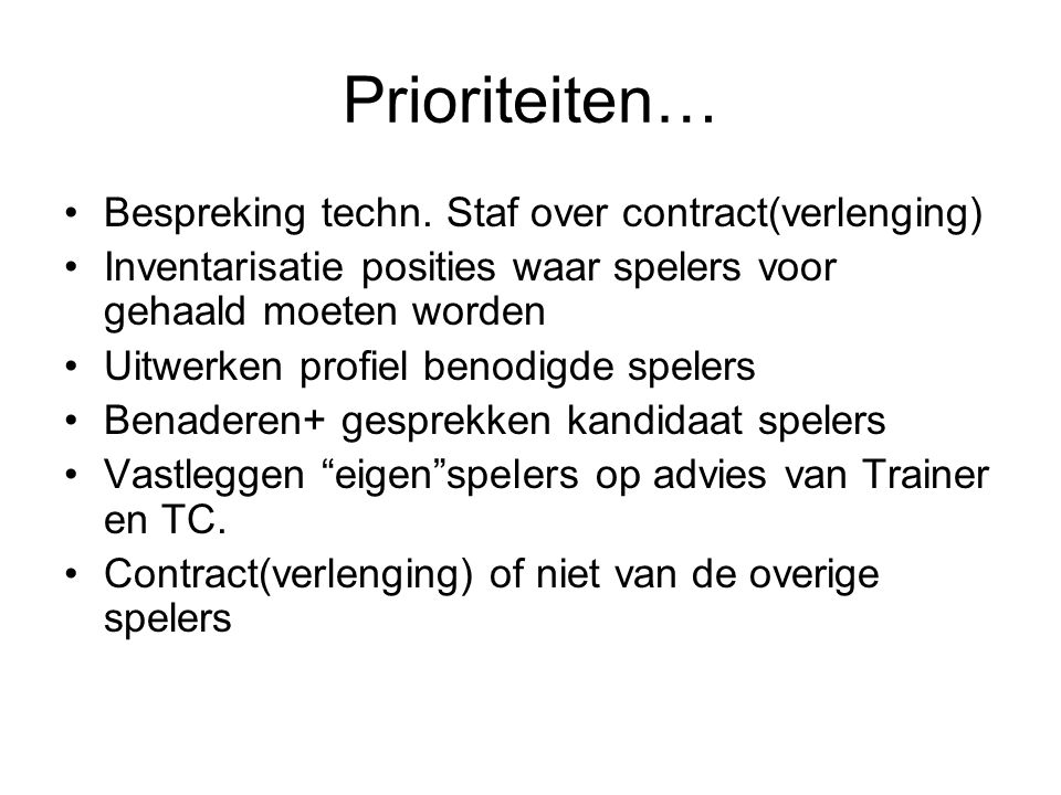 Prioriteiten… Bespreking techn. Staf over contract(verlenging)