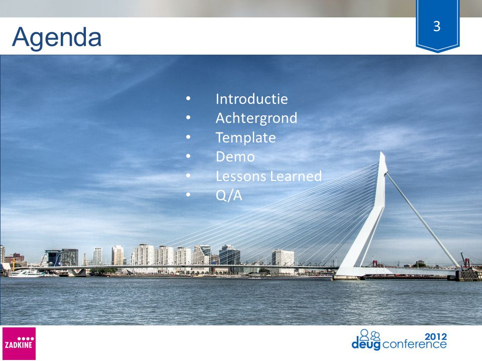 Agenda Introductie Achtergrond Template Demo Lessons Learned Q/A