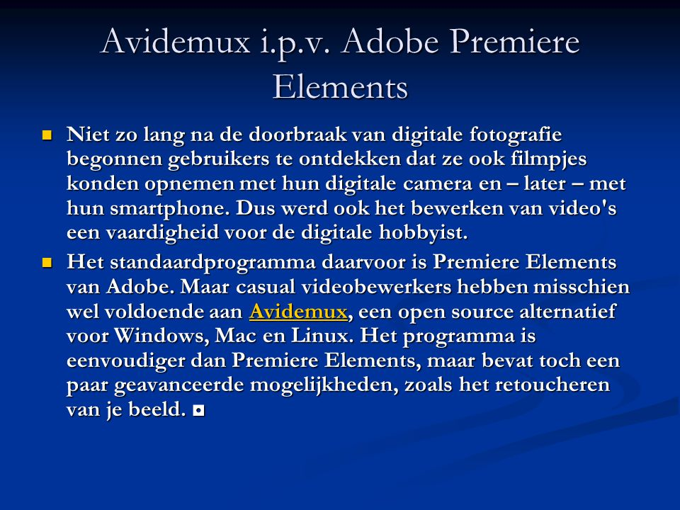 Avidemux i.p.v. Adobe Premiere Elements