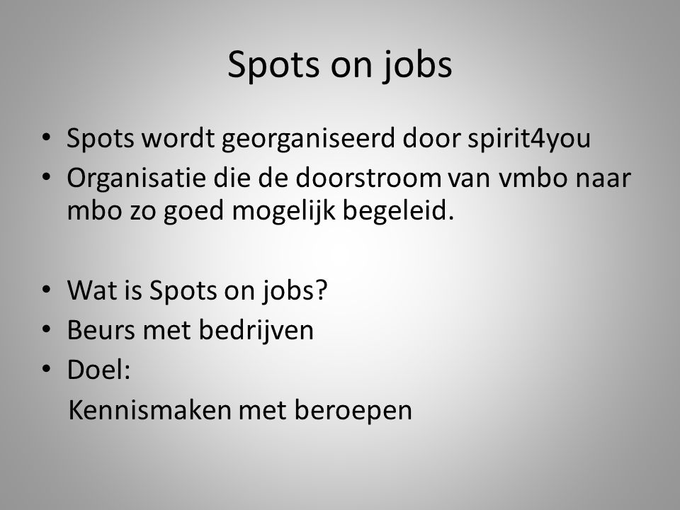 Spots on jobs Spots wordt georganiseerd door spirit4you