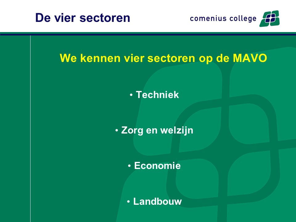 We kennen vier sectoren op de MAVO