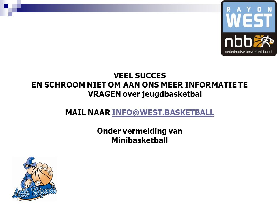 MAIL NAAR INFO@WEST.BASKETBALL