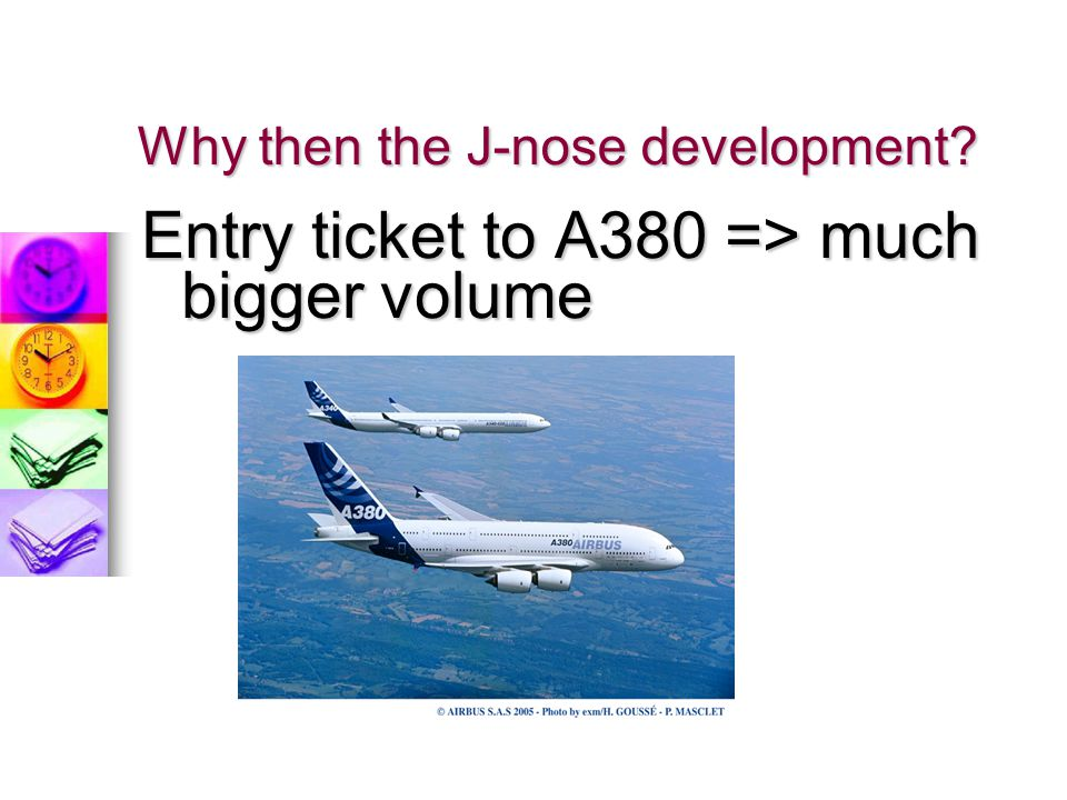 Why then the J-nose development