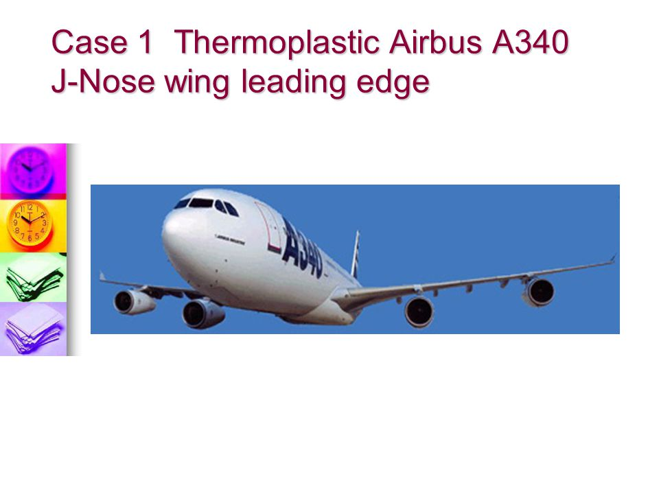 Case 1 Thermoplastic Airbus A340 J-Nose wing leading edge