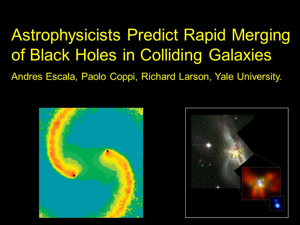 Astrophysicists Predict Rapid Merging of Black Holes in Colliding Galaxies