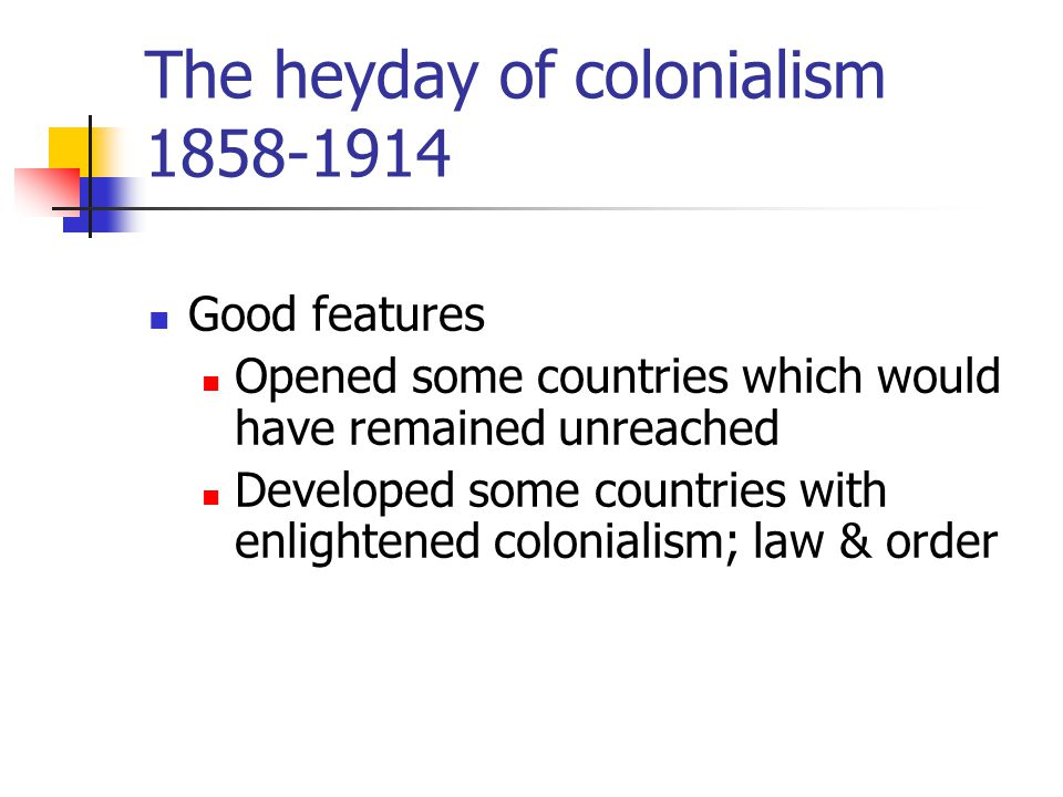 The heyday of colonialism 1858-1914