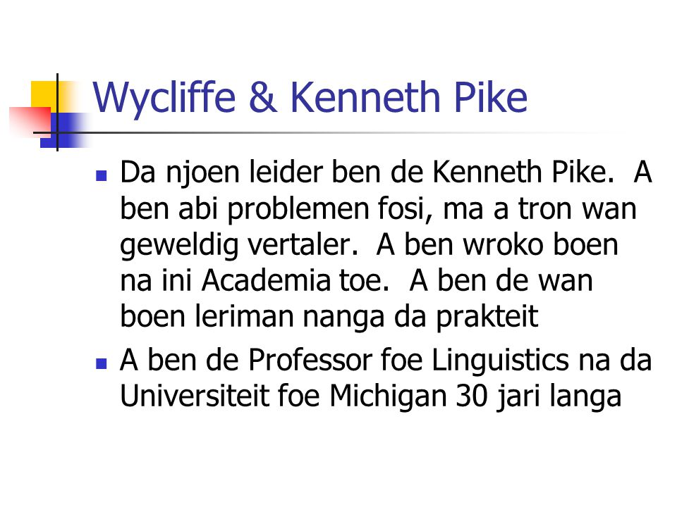 Wycliffe & Kenneth Pike
