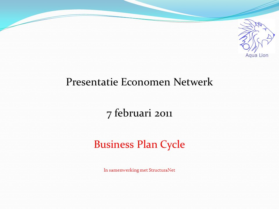 Presentatie Economen Netwerk 7 februari 2011 Business Plan Cycle