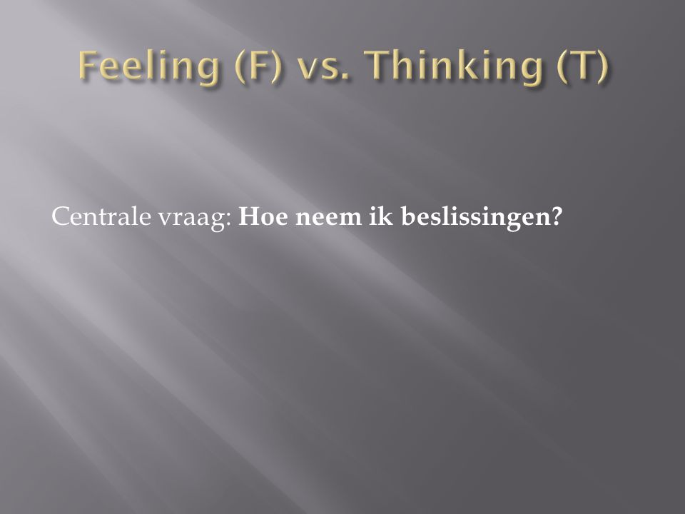 Feeling (F) vs. Thinking (T)