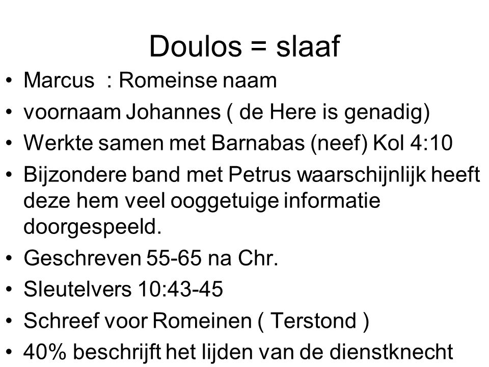 Doulos = slaaf Marcus : Romeinse naam