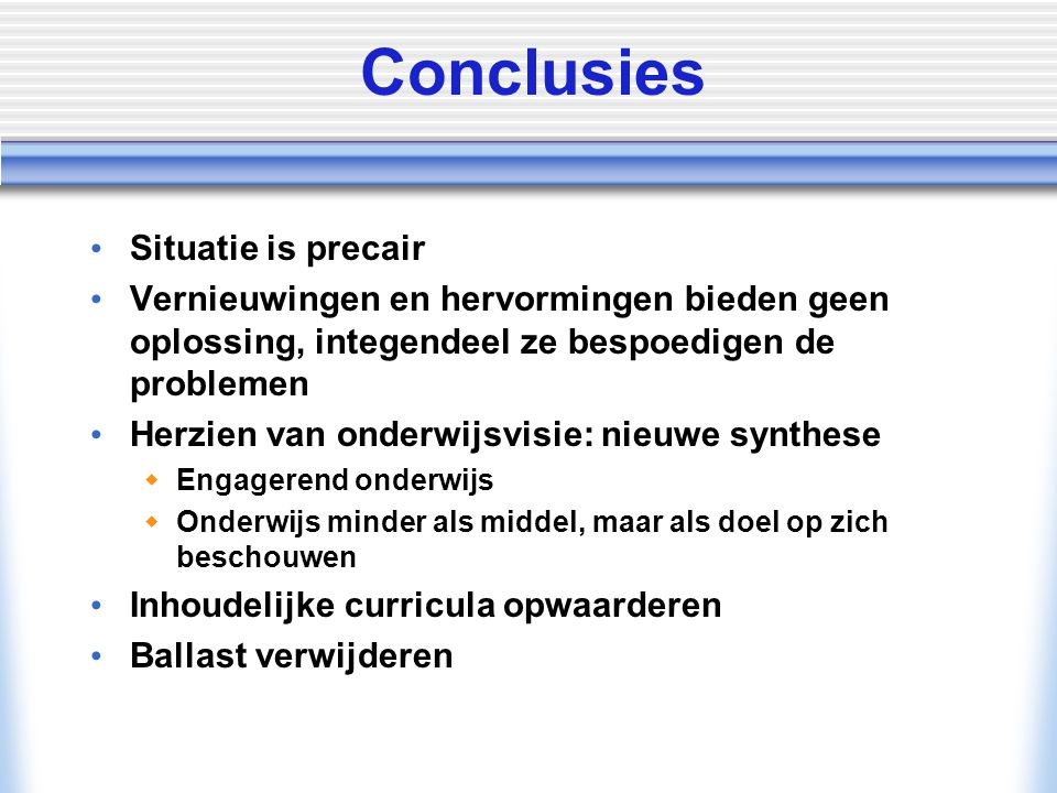 Conclusies Situatie is precair