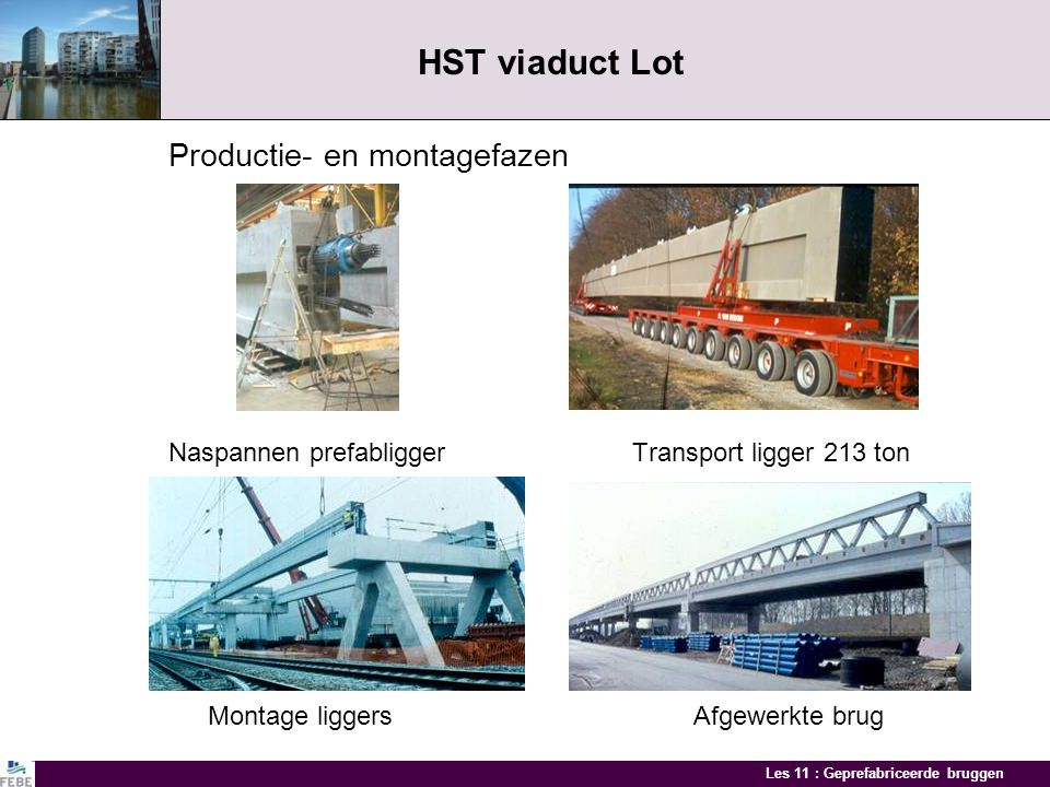 HST viaduct Lot Productie- en montagefazen