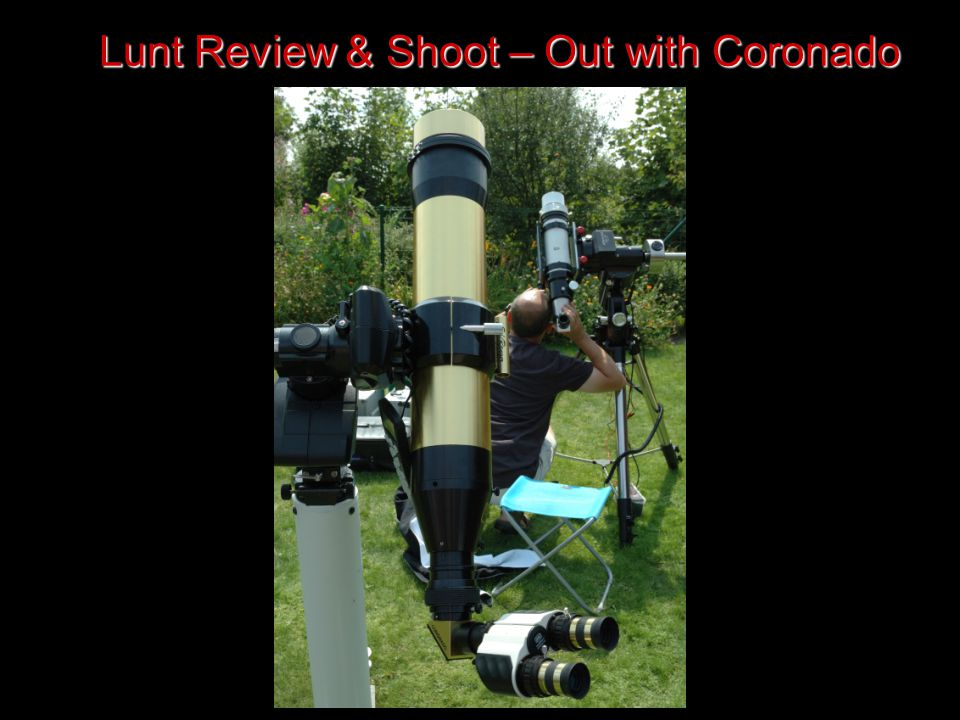 Lunt Review & Shoot – Out with Coronado