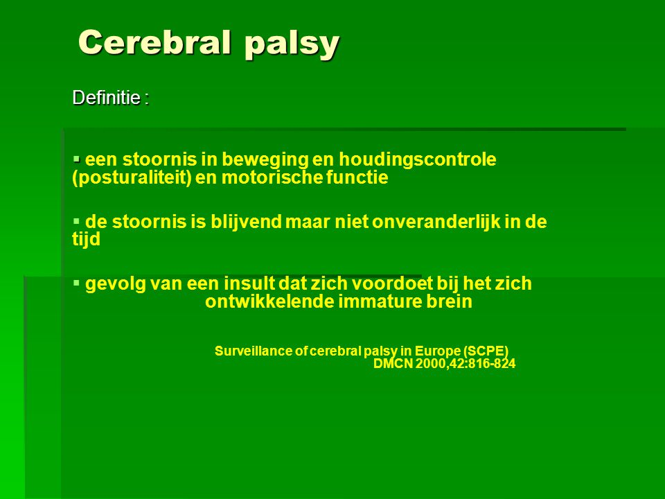 Surveillance of cerebral palsy in Europe (SCPE) DMCN 2000,42:816-824
