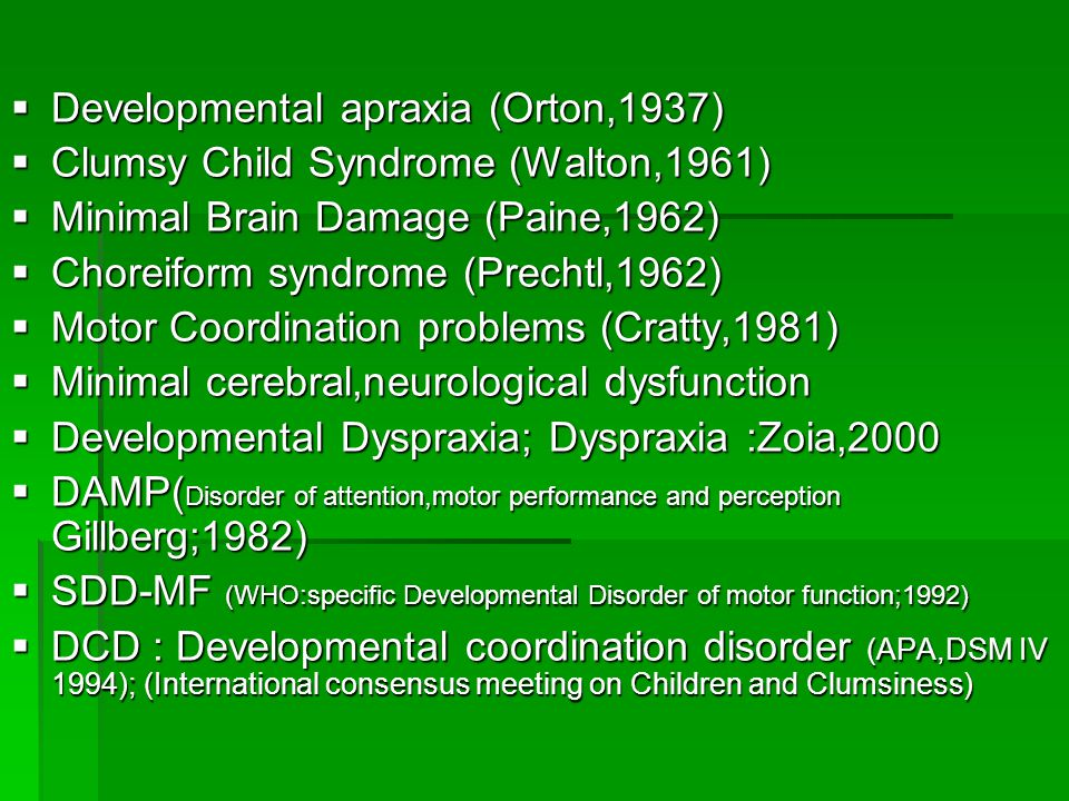 Developmental apraxia (Orton,1937)