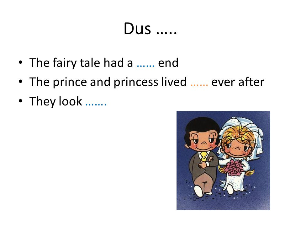 Dus ….. The fairy tale had a …… end