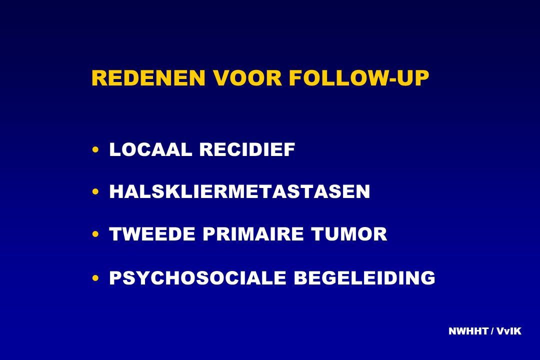 REDENEN VOOR FOLLOW-UP