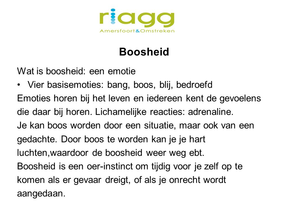 Boosheid Wat is boosheid: een emotie