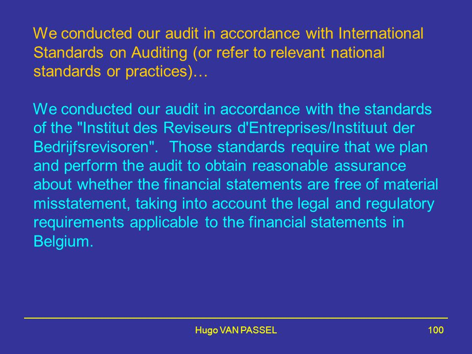 We conducted our audit in accordance with International Standards on Auditing (or refer to relevant national standards or practices)…
