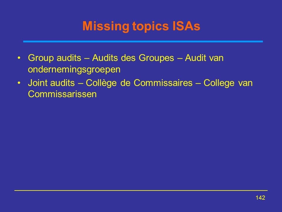 Missing topics ISAs Group audits – Audits des Groupes – Audit van ondernemingsgroepen.