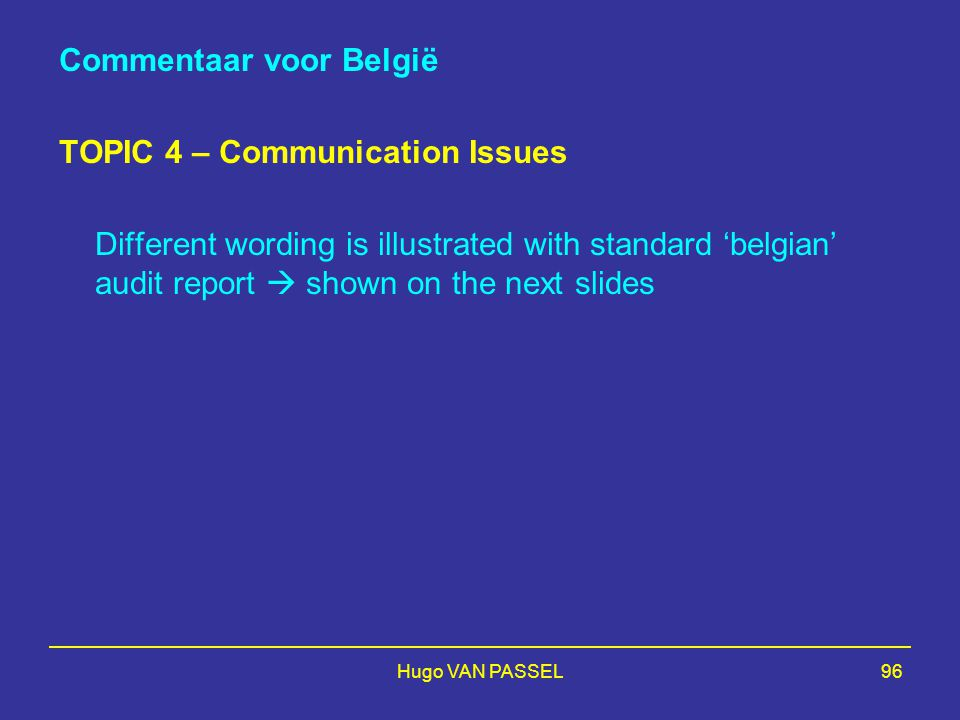 Commentaar voor België TOPIC 4 – Communication Issues
