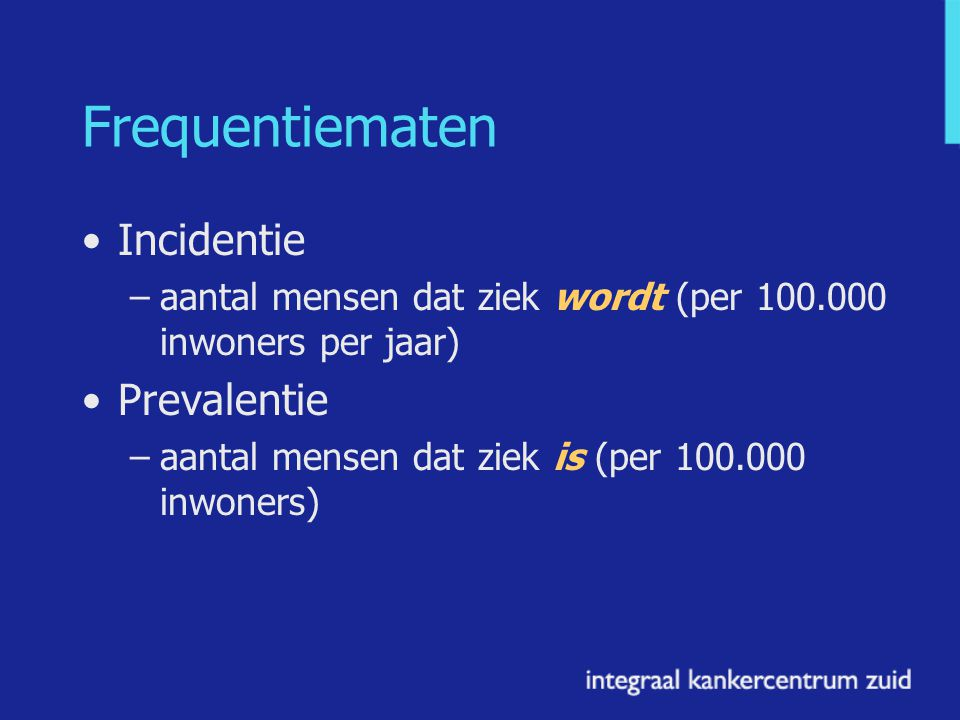 Frequentiematen Incidentie Prevalentie